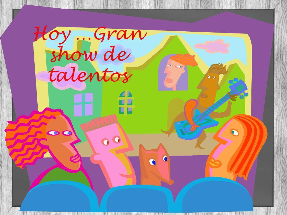 Hoy …Gran show de talentos