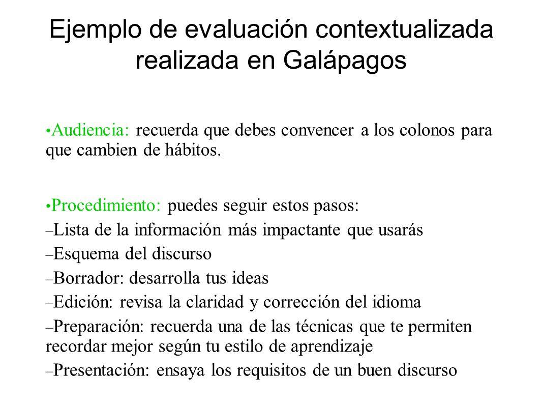Ejemplo de evaluación contextualizada realizada en Galápagos Audiencia: recuerda que debes convencer a los colonos para que cambien de hábitos. Proced