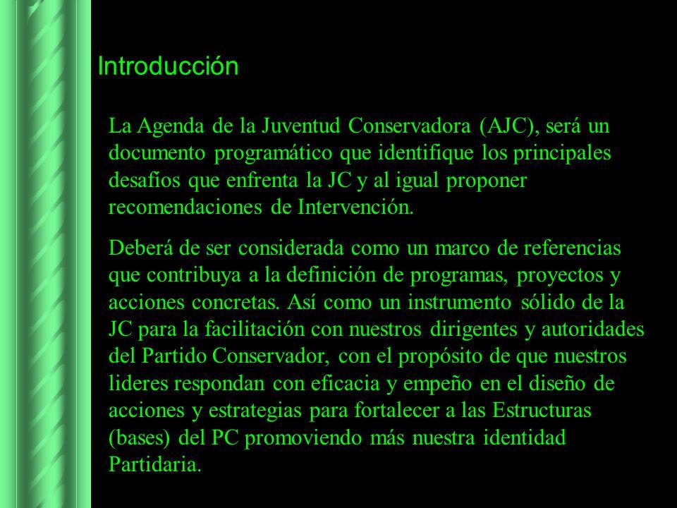 Introducción La Agenda de la Juventud Conservadora (AJC), será un documento programático que identifique los principales desafíos que enfrenta la JC y al igual proponer recomendaciones de Intervención.