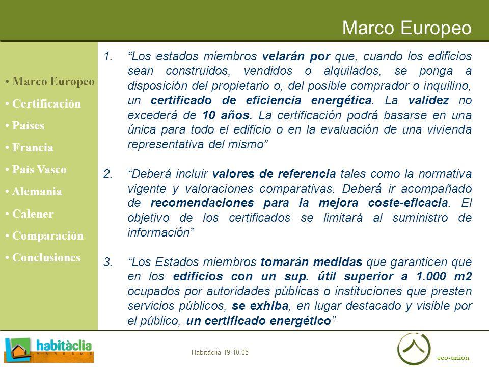 eco-union Habitàclia 19.10.05 1.Los estados miembros velarán por que, cuando los edificios sean construidos, vendidos o alquilados, se ponga a disposi