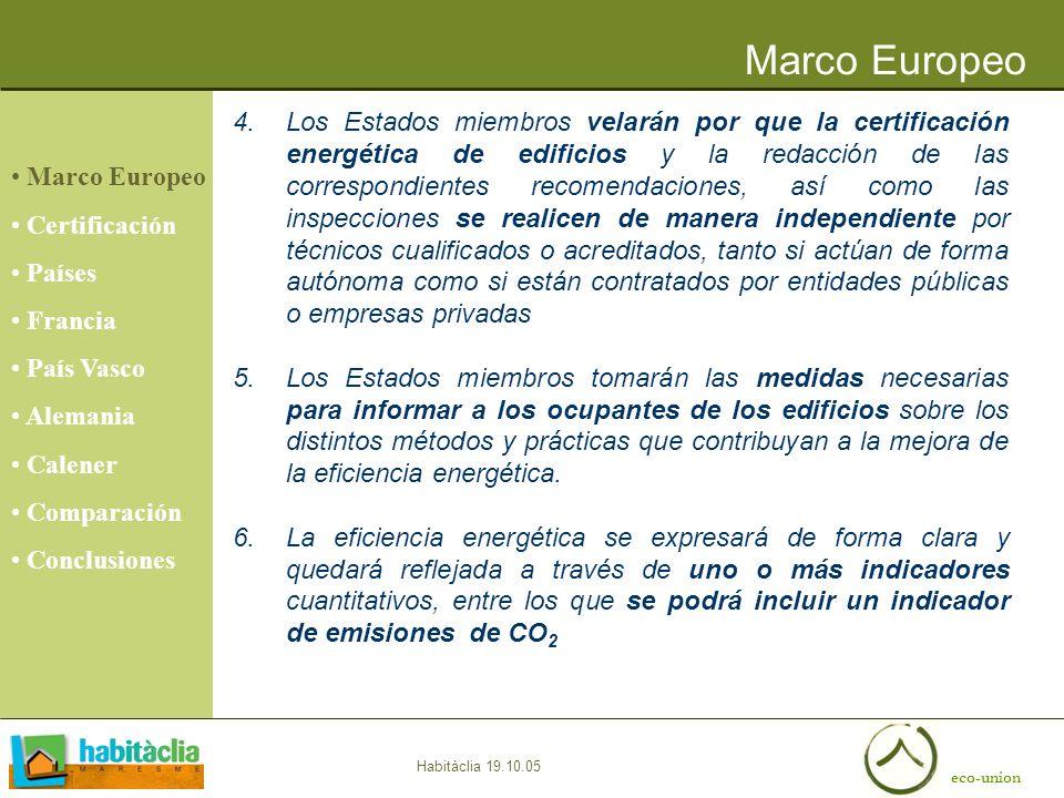 eco-union Habitàclia 19.10.05 4.Los Estados miembros velarán por que la certificación energética de edificios y la redacción de las correspondientes r