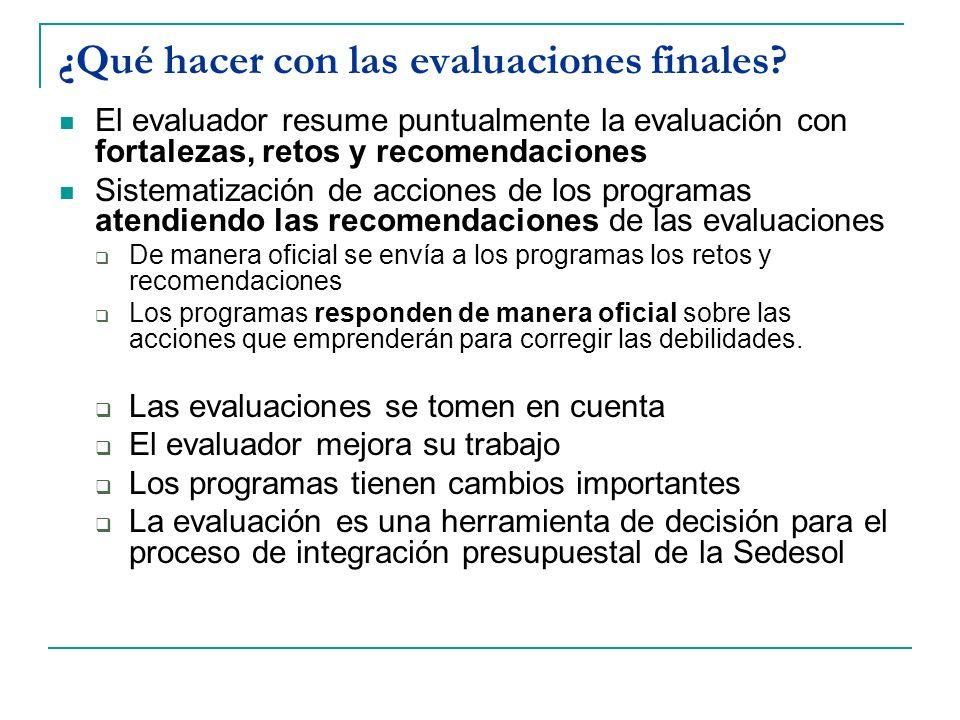 ¿Qué hacer con las evaluaciones finales? El evaluador resume puntualmente la evaluación con fortalezas, retos y recomendaciones Sistematización de acc
