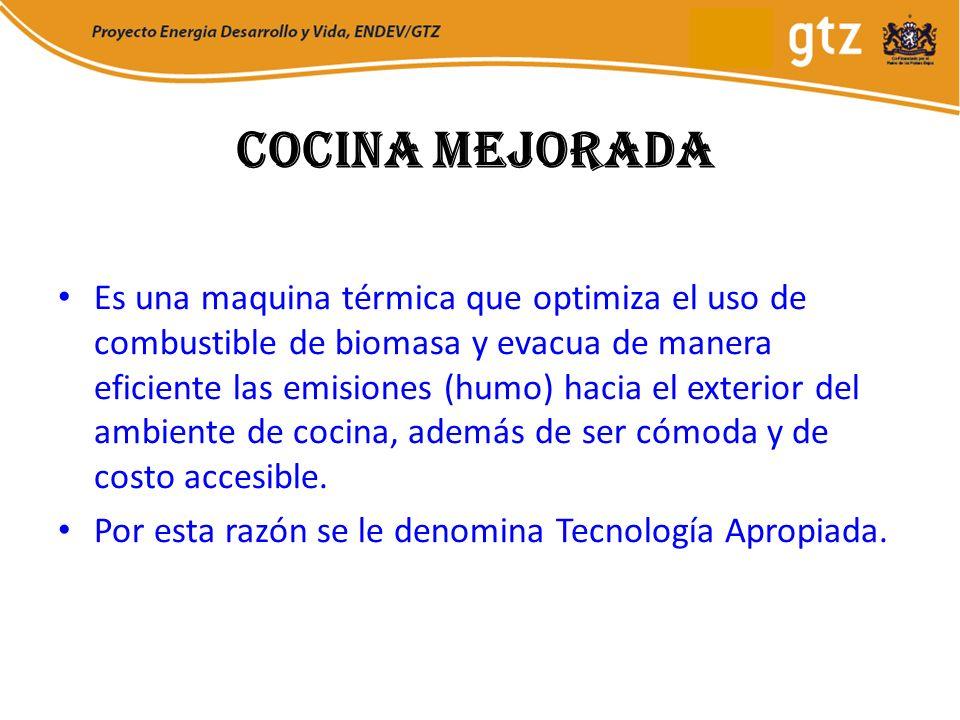 Cocina Mejorada Es una maquina térmica que optimiza el uso de combustible de biomasa y evacua de manera eficiente las emisiones (humo) hacia el exteri