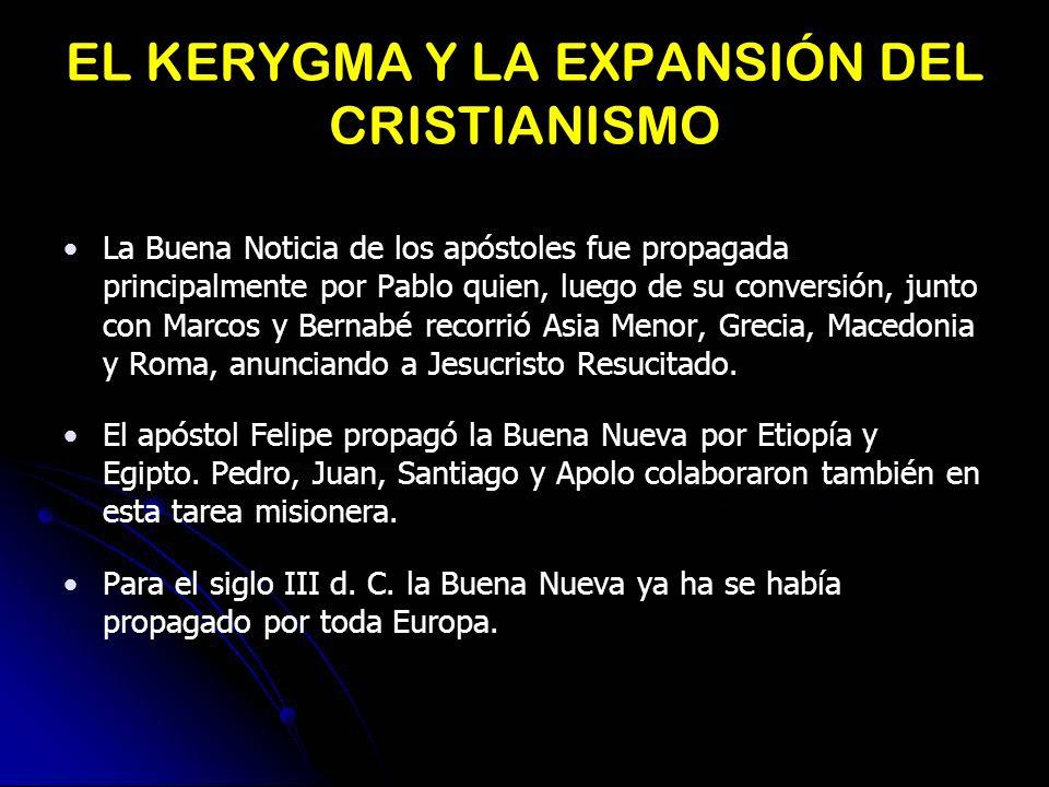EL KERYGMA HOY Actualmente el Kerygma se compone de seis pilares: 1.El Amor de Dios 2.El pecado 3.La Salvación 4.Fe y Conversión 5.El don del Espíritu Santo 6.La comunidad