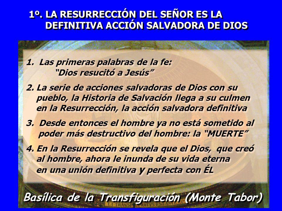 1º. LA RESURRECCIÓN DEL SEÑOR ES LA DEFINITIVA ACCIÓN SALVADORA DE DIOS 1º. LA RESURRECCIÓN DEL SEÑOR ES LA DEFINITIVA ACCIÓN SALVADORA DE DIOS Basíli