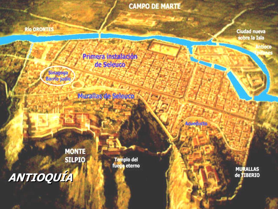 Antioquía (300-500 mil hab.), capital de la Provincia de SIRIA, centro de comunicación entre Oriente y Occidente Protegida por el Monte Silpio, recostada en la llanura, bañada por el Río Orontes, navegable hasta el Mar (25 kms) En la Isla los Seléucidas construyeron sus palacios Y los romanos sus residencias En un ambiente cosmopolita, unos 35.000 judíos forman una comunidad fuerte, con muchos simpatizantes y prosélitos.