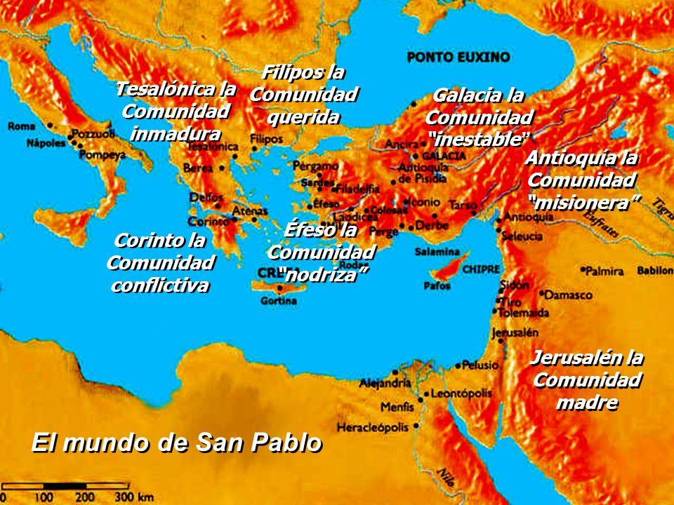 El mundo de San Pablo Antioquía la Comunidad misionera Antioquía la Comunidad misionera Galacia la Comunidad inestable Galacia la Comunidad inestable