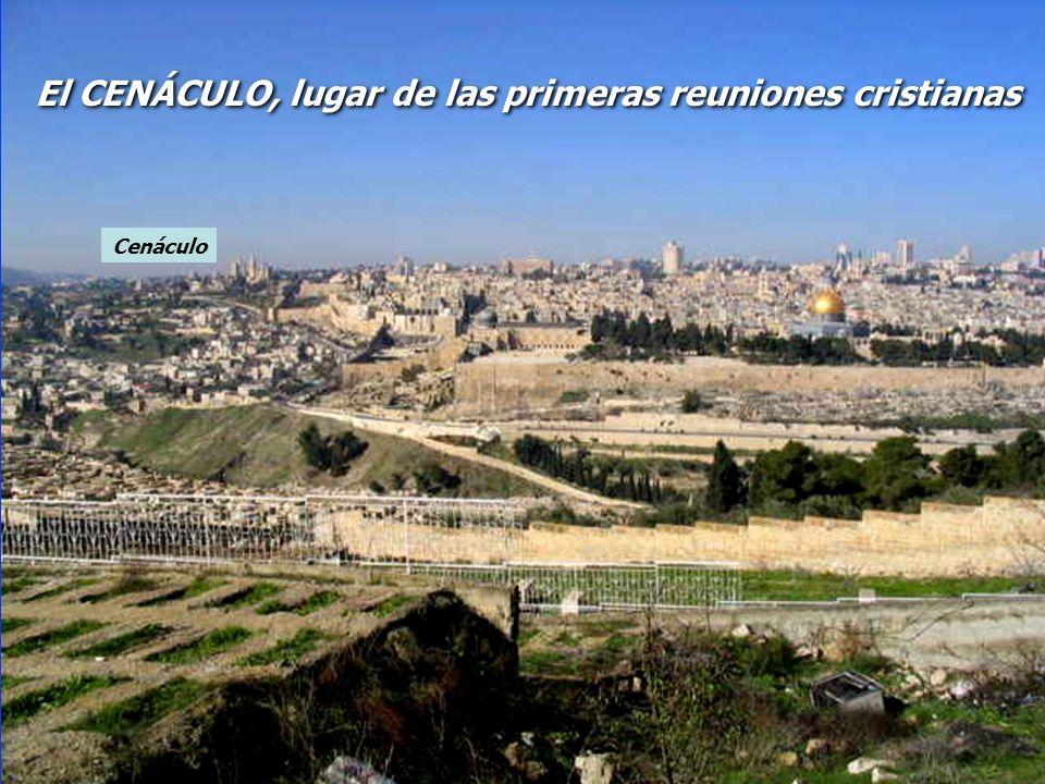 Cenáculo El CENÁCULO, lugar de las primeras reuniones cristianas