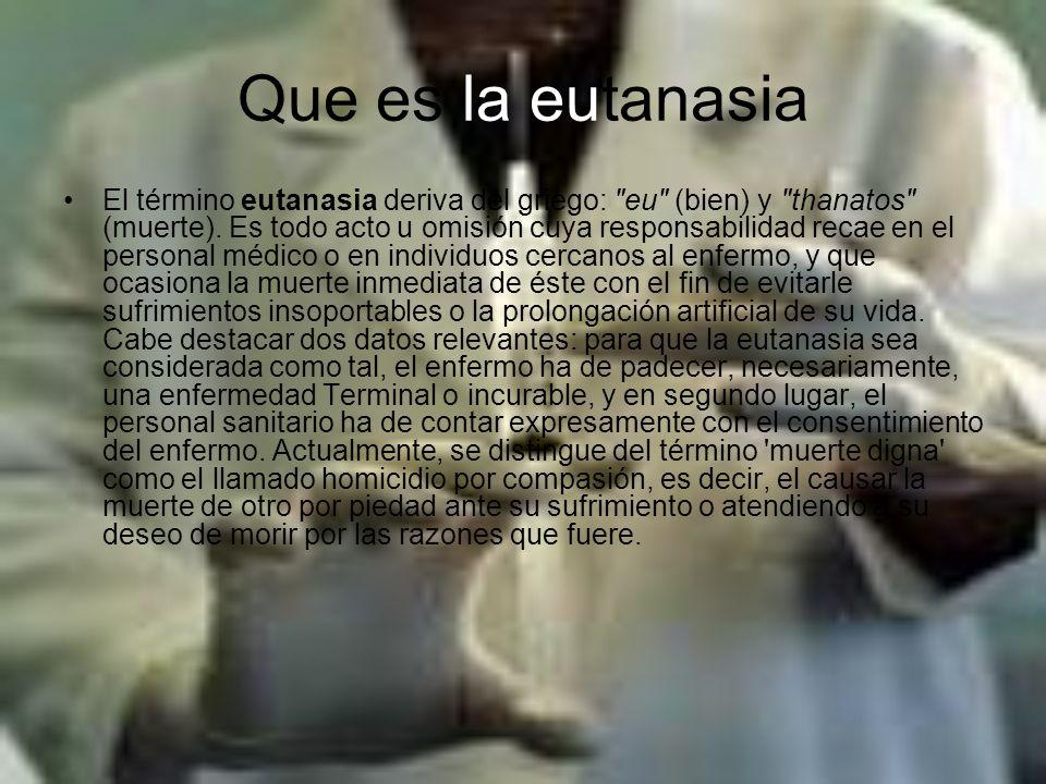 Que es la eutanasia El término eutanasia deriva del griego: