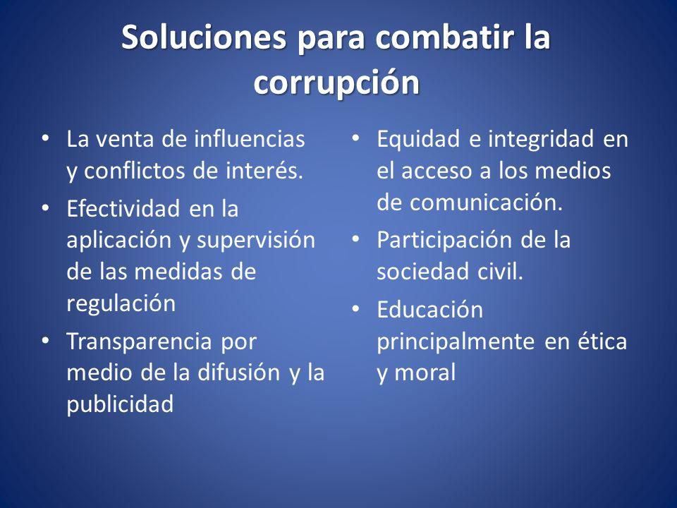 Soluciones para combatir la corrupción La venta de influencias y conflictos de interés. Efectividad en la aplicación y supervisión de las medidas de r