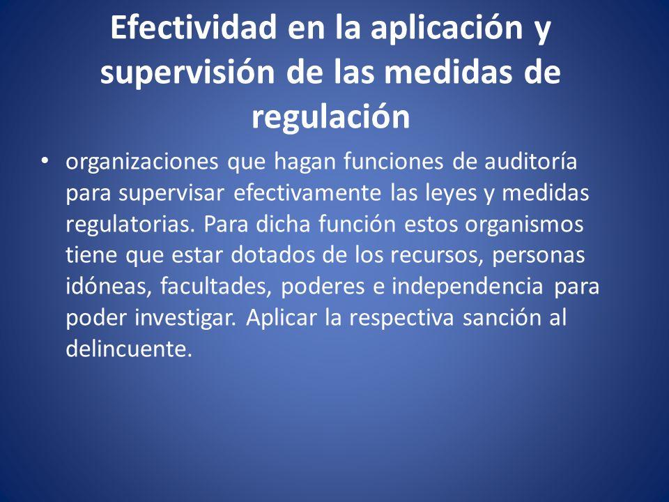 Efectividad en la aplicación y supervisión de las medidas de regulación organizaciones que hagan funciones de auditoría para supervisar efectivamente
