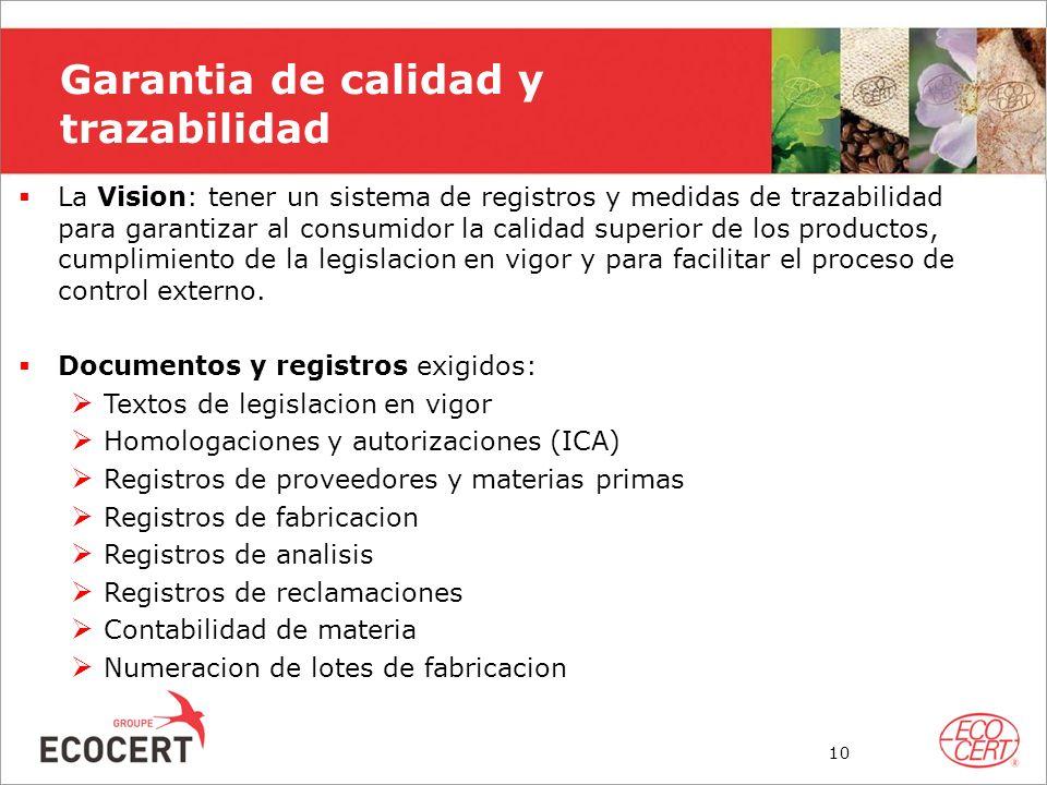 Garantia de calidad y trazabilidad La Vision: tener un sistema de registros y medidas de trazabilidad para garantizar al consumidor la calidad superio