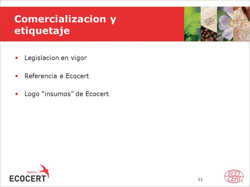 Comercializacion y etiquetaje Legislacion en vigor Referencia a Ecocert Logo insumos de Ecocert 11