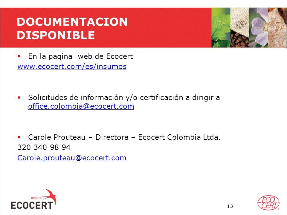 DOCUMENTACION DISPONIBLE En la pagina web de Ecocert www.ecocert.com/es/insumos Solicitudes de información y/o certificación a dirigir a office.colomb