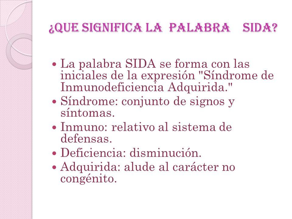 Síntomas de una infección específica (tales como cándida, neumocistis, etc.).