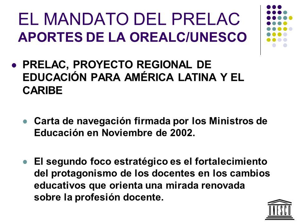 EL MANDATO DEL PRELAC APORTES DE LA OREALC/UNESCO PRELAC, PROYECTO REGIONAL DE EDUCACIÓN PARA AMÉRICA LATINA Y EL CARIBE Carta de navegación firmada p
