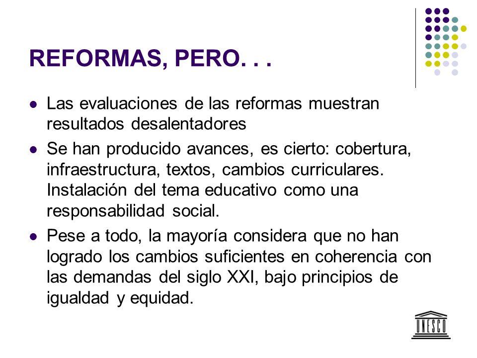 EL FACTOR DOCENTE: UNA DE LAS CLAVES En las evaluaciones, el factor docente es citado como uno de los más importantes factores de éxito de las reformas.