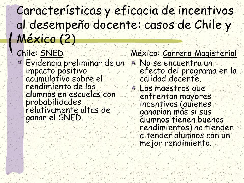 Características y eficacia de incentivos al desempeño docente: casos de Chile y México (2) Chile: SNED Evidencia preliminar de un impacto positivo acu