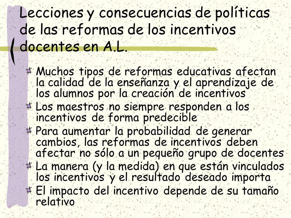Lecciones y consecuencias de políticas de las reformas de los incentivos docentes en A.L. Muchos tipos de reformas educativas afectan la calidad de la