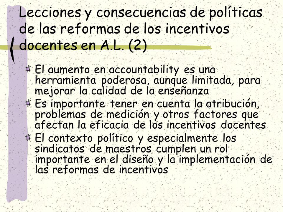 Lecciones y consecuencias de políticas de las reformas de los incentivos docentes en A.L. (2) El aumento en accountability es una herramienta poderosa