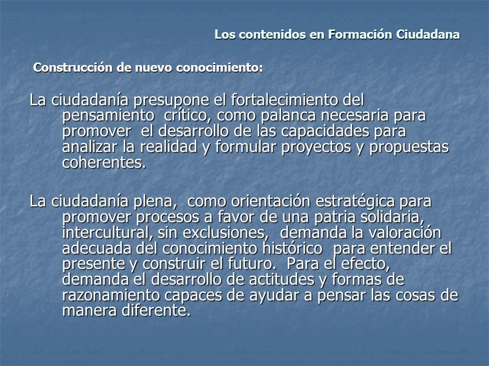 Los contenidos en Formación Ciudadana Los contenidos en Formación Ciudadana Construcción de nuevo conocimiento: Construcción de nuevo conocimiento: La