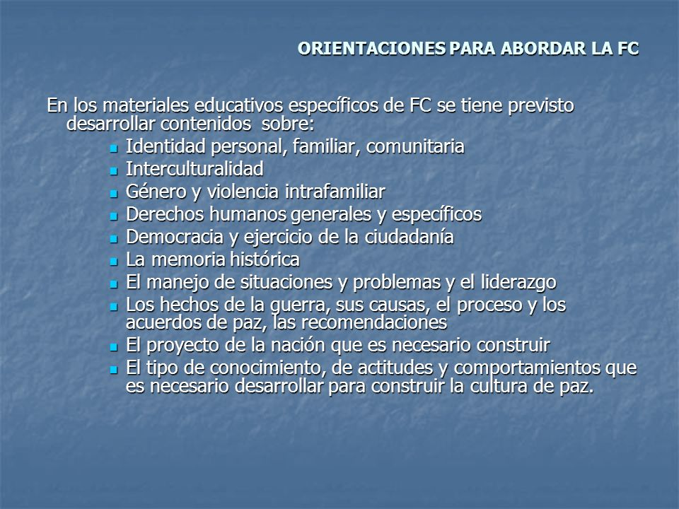 En los materiales educativos específicos de FC se tiene previsto desarrollar contenidos sobre: En los materiales educativos específicos de FC se tiene