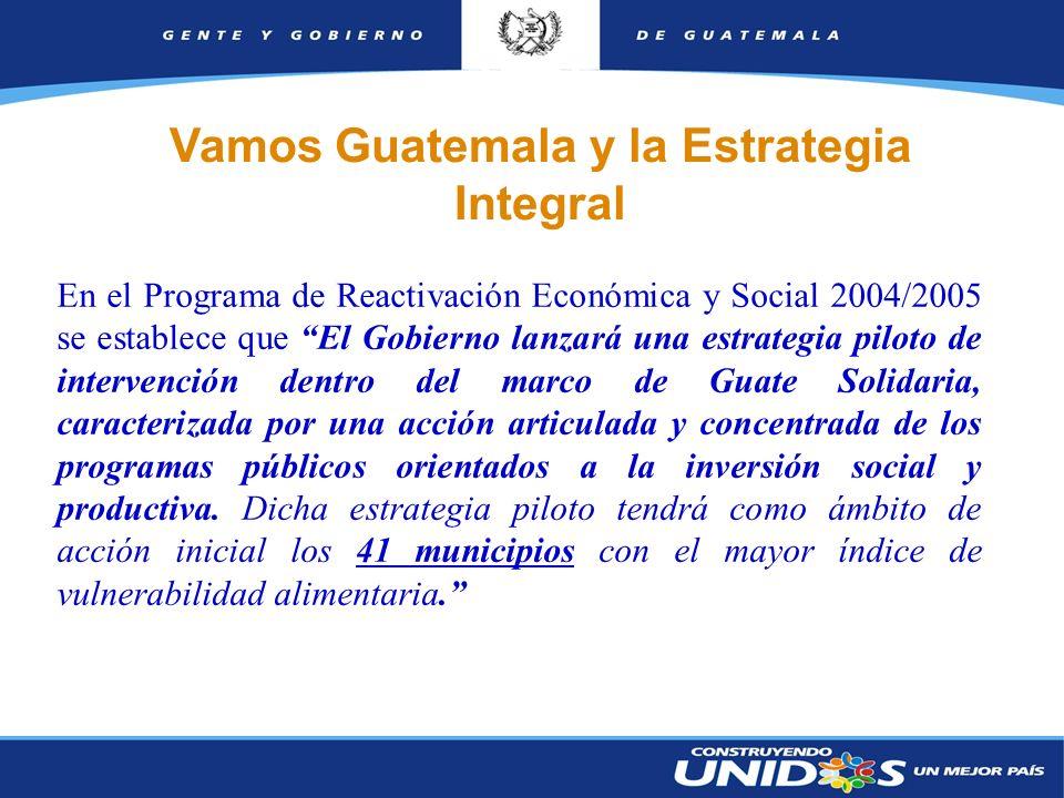 2 En el Programa de Reactivación Económica y Social 2004/2005 se establece que El Gobierno lanzará una estrategia piloto de intervención dentro del marco de Guate Solidaria, caracterizada por una acción articulada y concentrada de los programas públicos orientados a la inversión social y productiva.