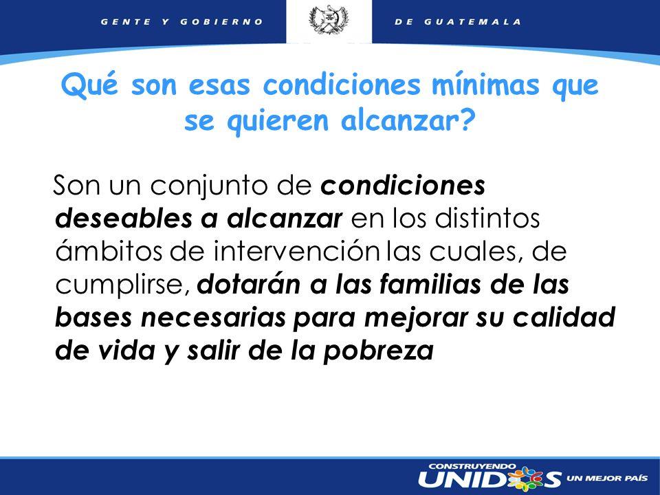 11 Son un conjunto de condiciones deseables a alcanzar en los distintos ámbitos de intervención las cuales, de cumplirse, dotarán a las familias de la