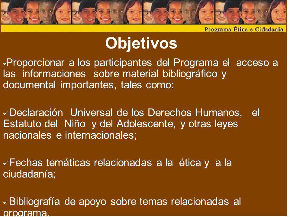 Objetivos Proporcionar a los participantes del Programa el acceso a las informaciones sobre material bibliográfico y documental importantes, tales com