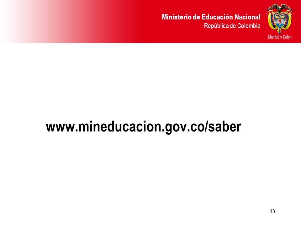 Ministerio de Educación Nacional República de Colombia 43 www.mineducacion.gov.co/saber