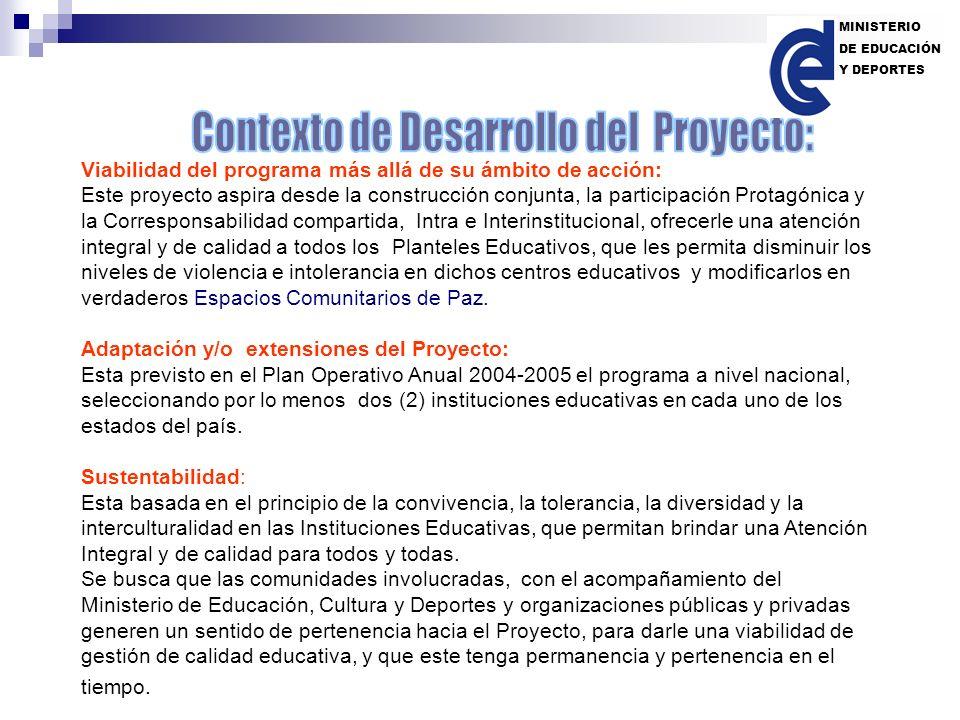 Viabilidad del programa más allá de su ámbito de acción: Este proyecto aspira desde la construcción conjunta, la participación Protagónica y la Corres