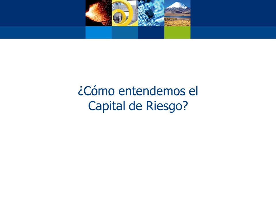 ¿Cómo entendemos el Capital de Riesgo?