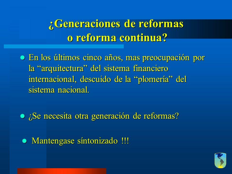 ¿Generaciones de reformas o reforma continua? En los últimos cinco años, mas preocupación por la arquitectura del sistema financiero internacional, de