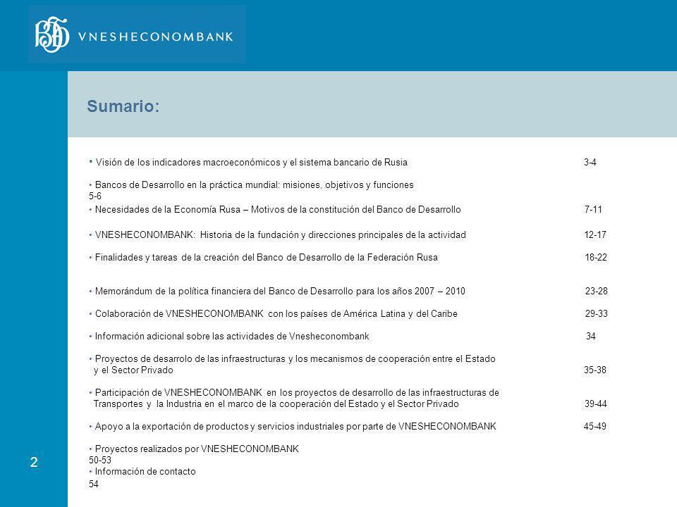 2 Sumario: Visión de los indicadores macroeconómicos y el sistema bancario de Rusia 3-4 Bancos de Desarrollo en la práctica mundial: misiones, objetiv