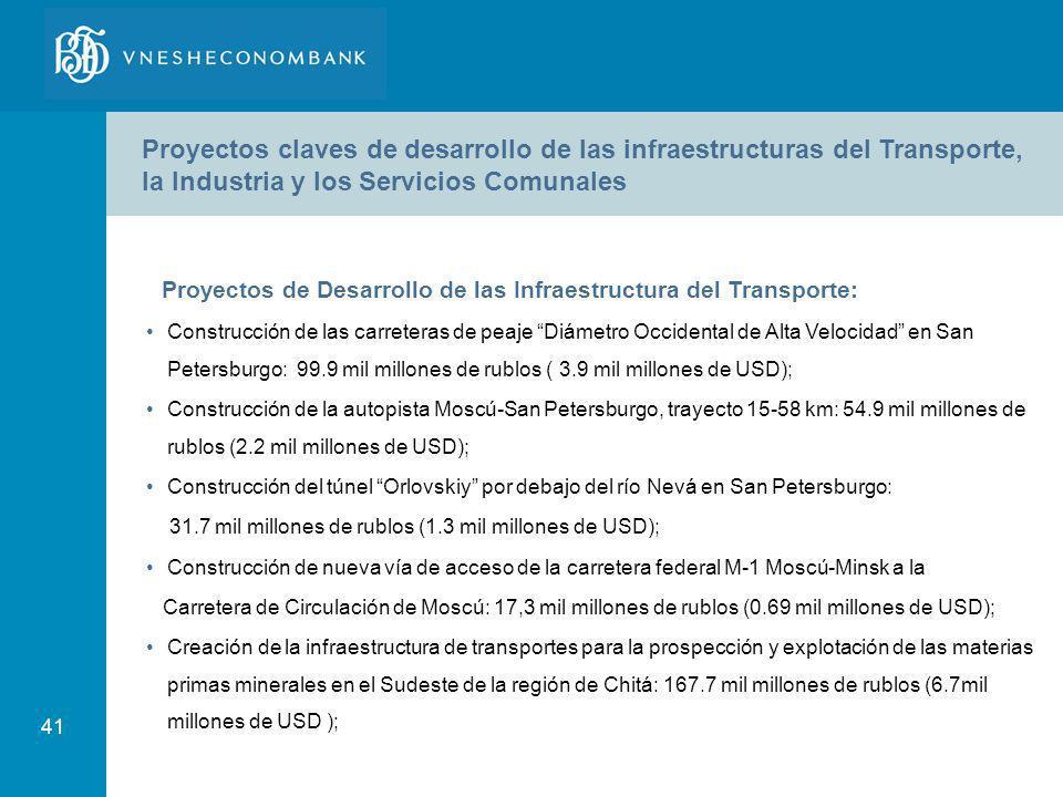 41 Proyectos claves de desarrollo de las infraestructuras del Transporte, la Industria y los Servicios Comunales Proyectos de Desarrollo de las Infrae