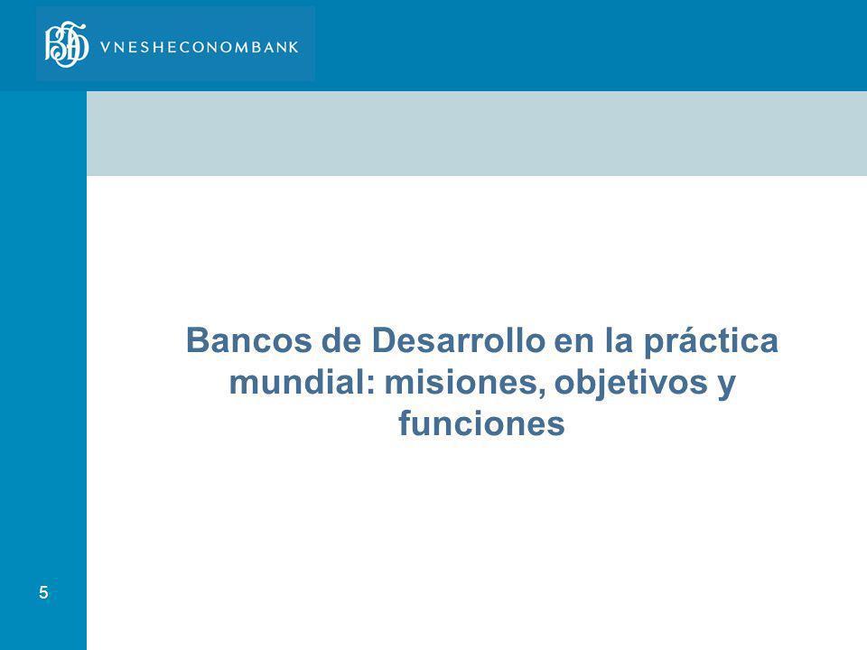 5 Bancos de Desarrollo en la práctica mundial: misiones, objetivos y funciones
