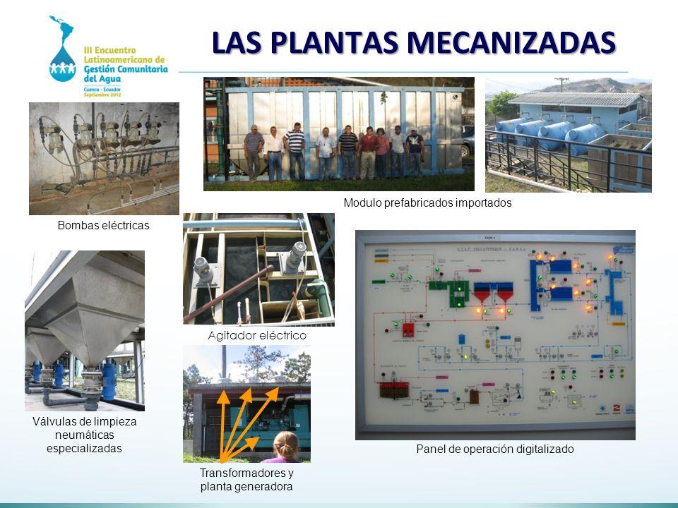 LAS PLANTAS MECANIZADAS Transformadores y planta generadora Modulo prefabricados importados Bombas eléctricas Agitador eléctrico Válvulas de limpieza