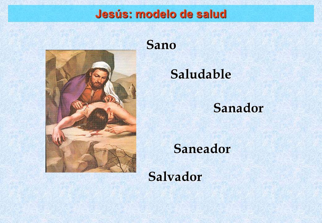 Sano Saludable Sanador Saneador Salvador Jesús: modelo de salud