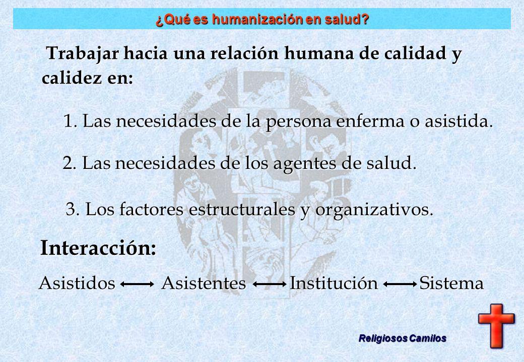 ¿Qué es la humanización en salud? Religiosos Camilos Tarea urgente y necesaria a la que estamos llamados y de la que somos responsables todos.Tarea ur