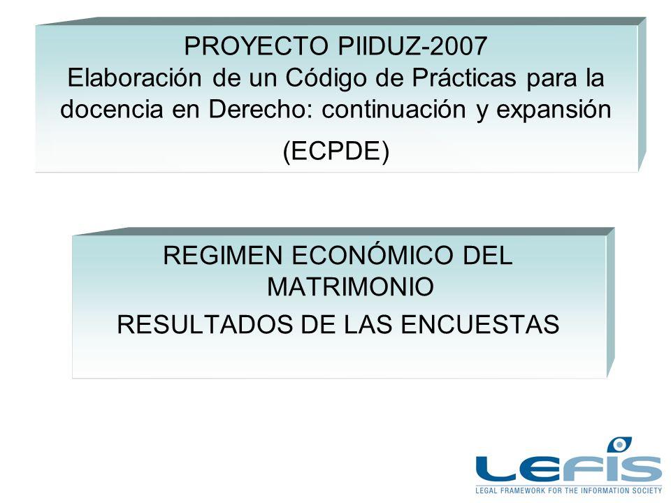 PROYECTO PIIDUZ-2007 Elaboración de un Código de Prácticas para la docencia en Derecho: continuación y expansión (ECPDE) REGIMEN ECONÓMICO DEL MATRIMO