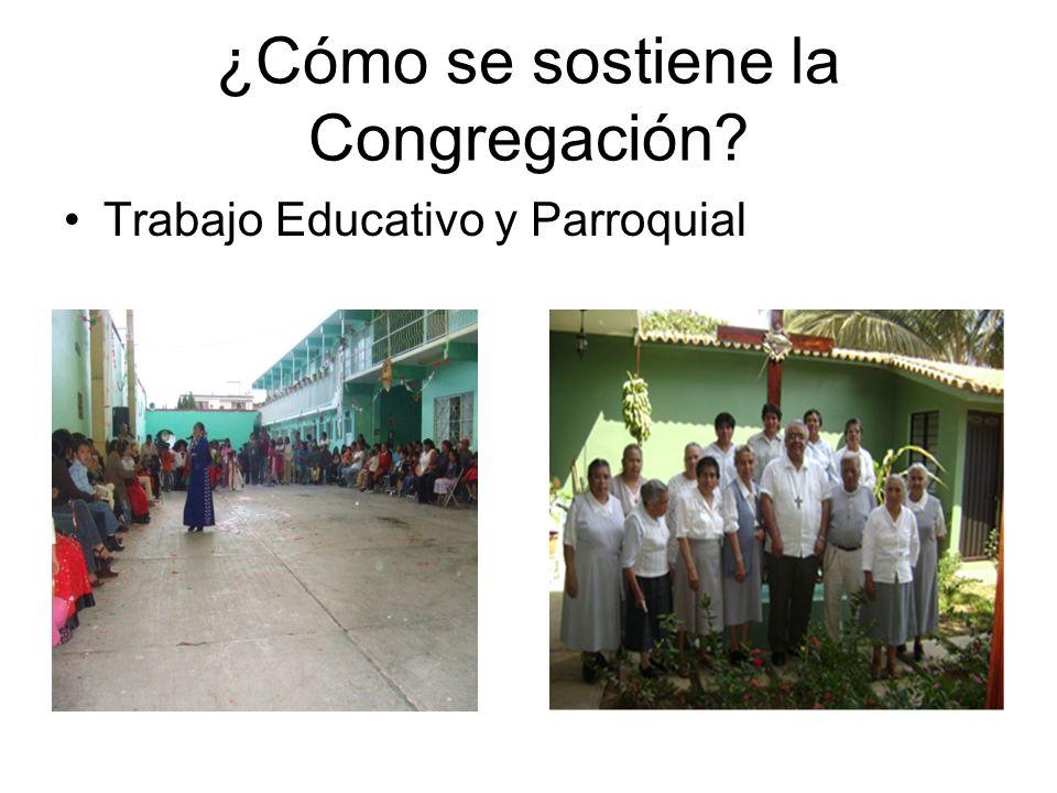¿Cómo se sostiene la Congregación? Trabajo Educativo y Parroquial