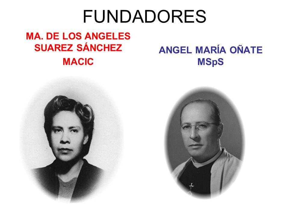 FUNDADORES MA. DE LOS ANGELES SUAREZ SÁNCHEZ MACIC ANGEL MARÍA OÑATE MSpS