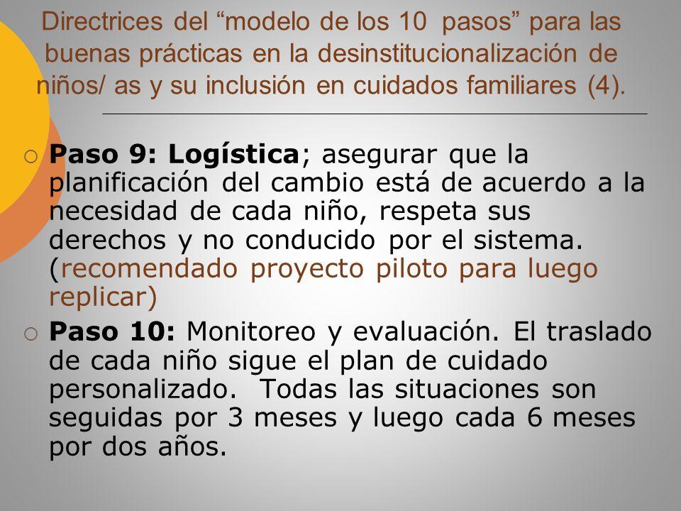 Paso 9: Logística; asegurar que la planificación del cambio está de acuerdo a la necesidad de cada niño, respeta sus derechos y no conducido por el sistema.