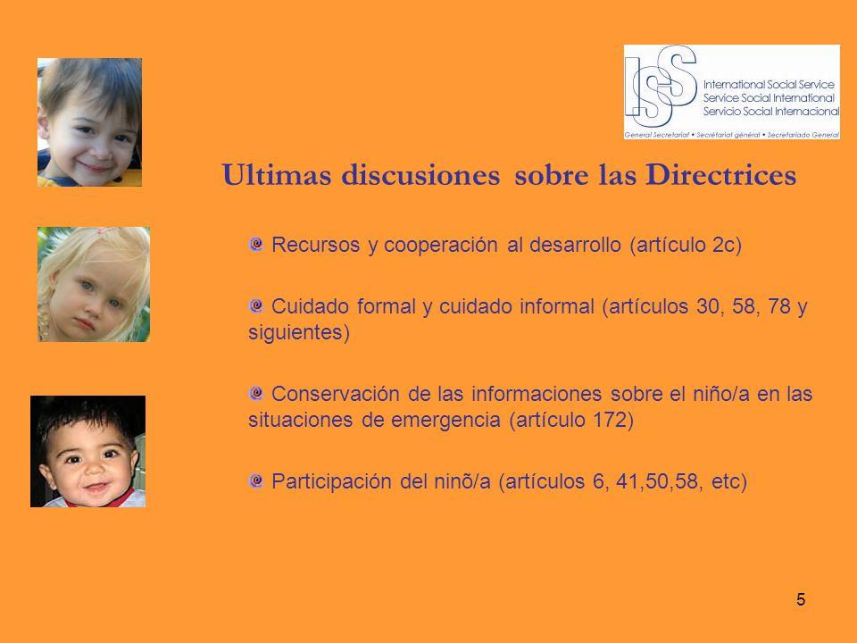 5 Ultimas discusiones sobre las Directrices Recursos y cooperación al desarrollo (artículo 2c) Cuidado formal y cuidado informal (artículos 30, 58, 78