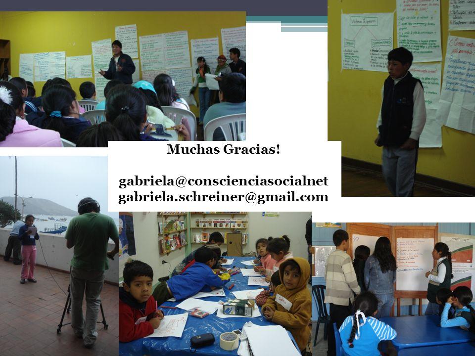 Muchas Gracias! gabriela@conscienciasocialnet gabriela.schreiner@gmail.com