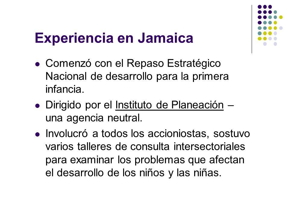Experiencia en Jamaica Comenzó con el Repaso Estratégico Nacional de desarrollo para la primera infancia.