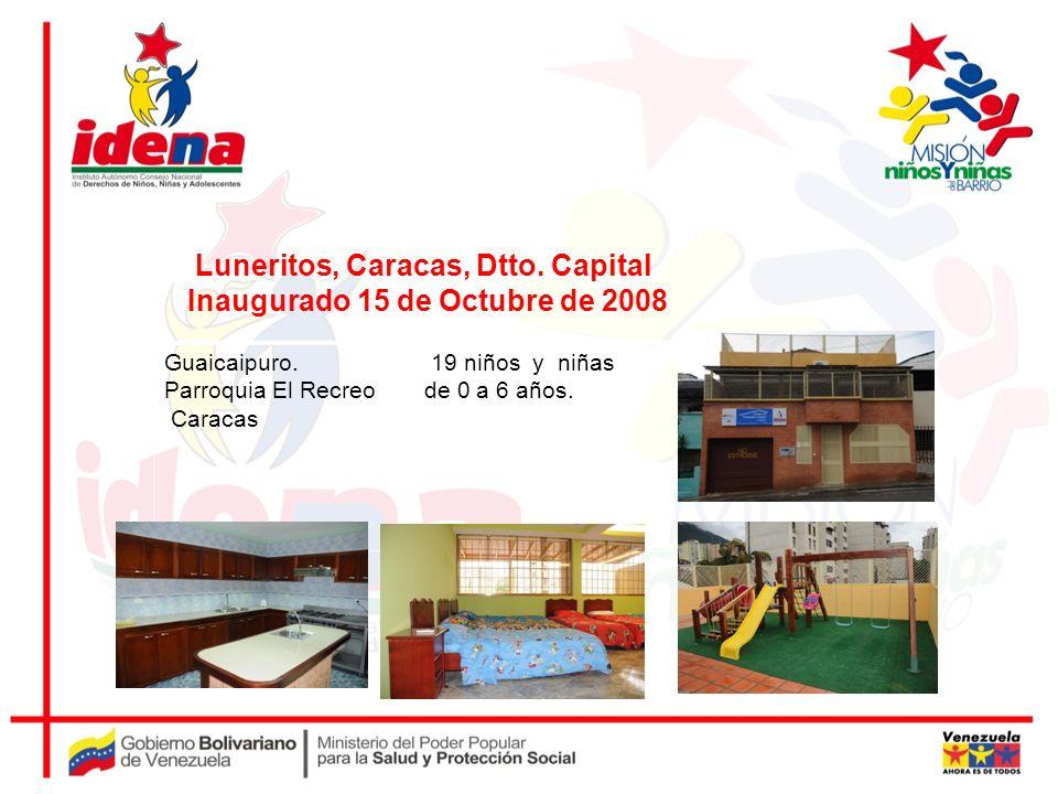 Guaicaipuro. Parroquia El Recreo Caracas 19 niños y niñas de 0 a 6 años. Luneritos, Caracas, Dtto. Capital Inaugurado 15 de Octubre de 2008