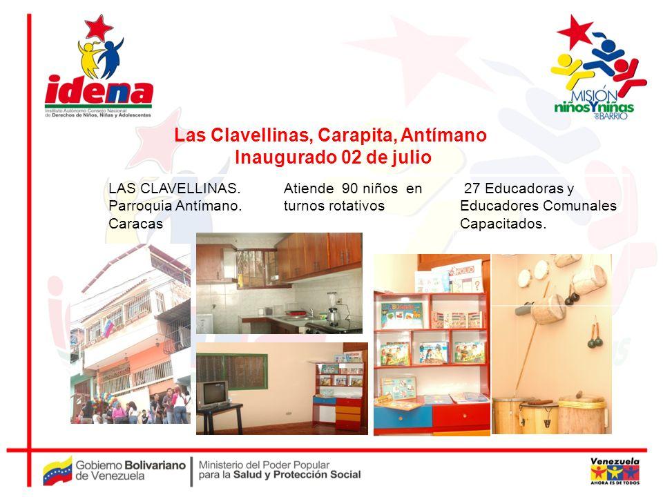LAS CLAVELLINAS. Parroquia Antímano. Caracas Atiende 90 niños en turnos rotativos 27 Educadoras y Educadores Comunales Capacitados. Las Clavellinas, C