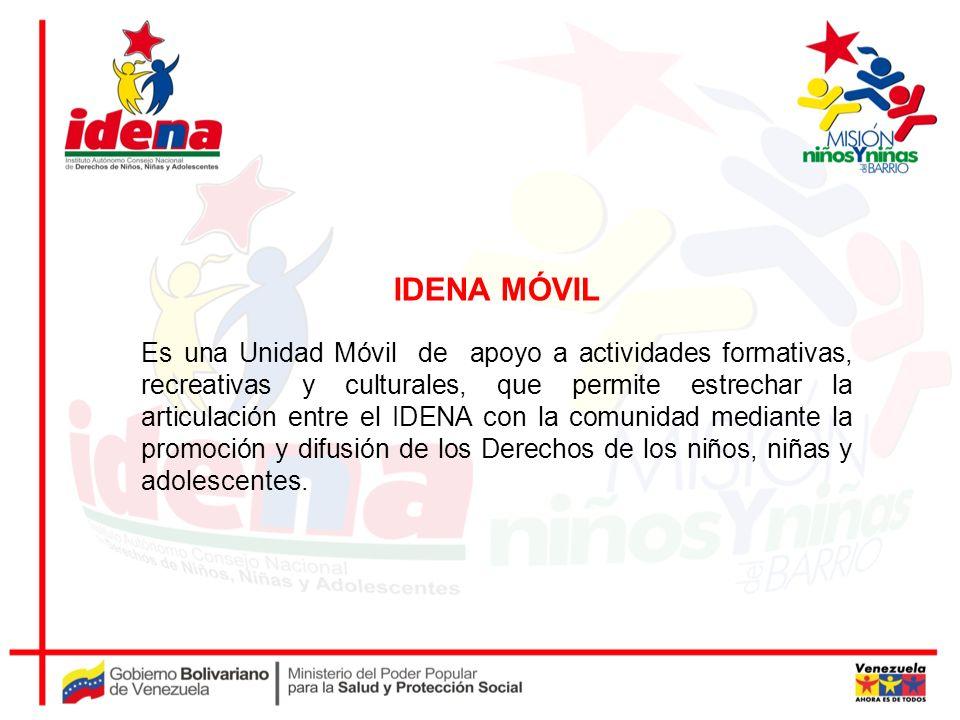 IDENA MÓVIL Es una Unidad Móvil de apoyo a actividades formativas, recreativas y culturales, que permite estrechar la articulación entre el IDENA con