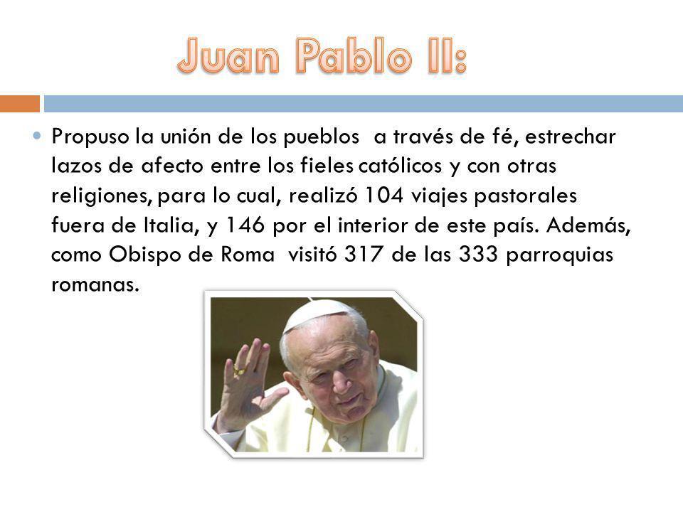 Propuso la unión de los pueblos a través de fé, estrechar lazos de afecto entre los fieles católicos y con otras religiones, para lo cual, realizó 104